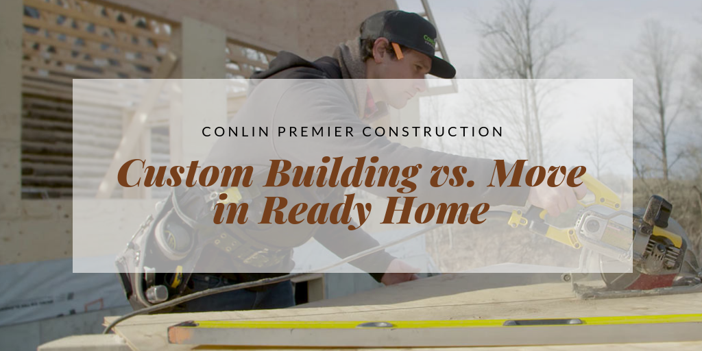 Custom Building vs. Move in Ready Home