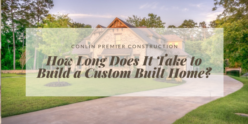 how long does it take to build a custom built home