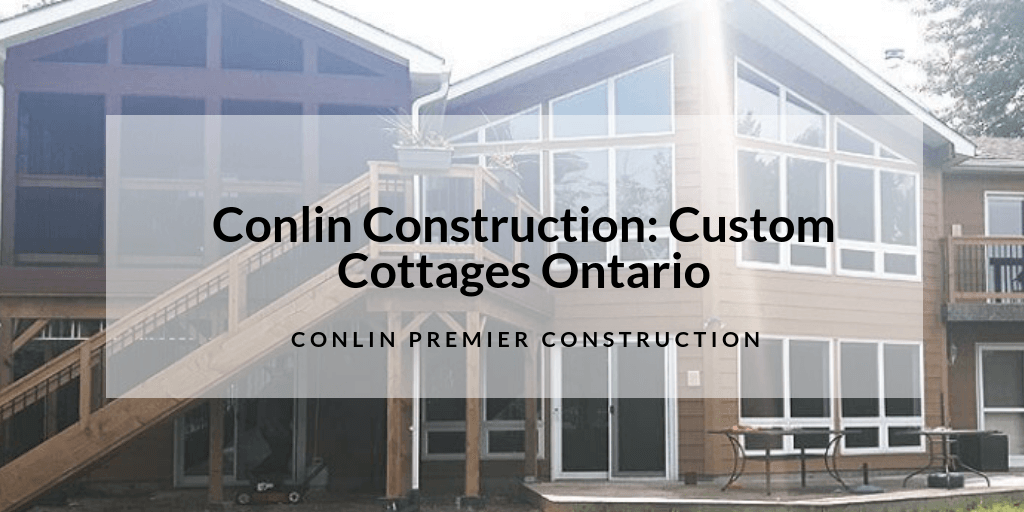 Conlin Construction: Custom Cottages Ontario